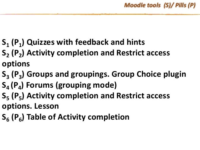 S1 (P1)Quizzeswithfeedbackandhints S2 (P2)ActivitycompletionandRestrictaccess options S3 (P3)Groupsandgroupi...