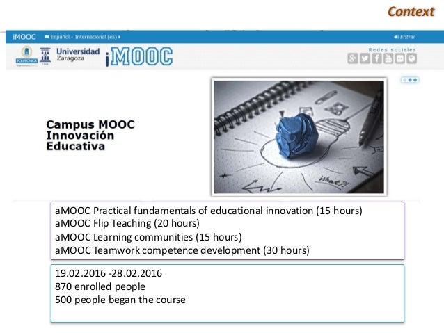 aMOOC Practicalfundamentalsofeducationalinnovation(15hours) aMOOC FlipTeaching(20hours) aMOOC Learningcommunitie...