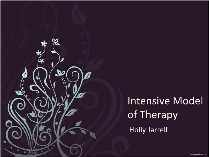 Intensive Model of Therapy<br />Holly Jarrell<br />
