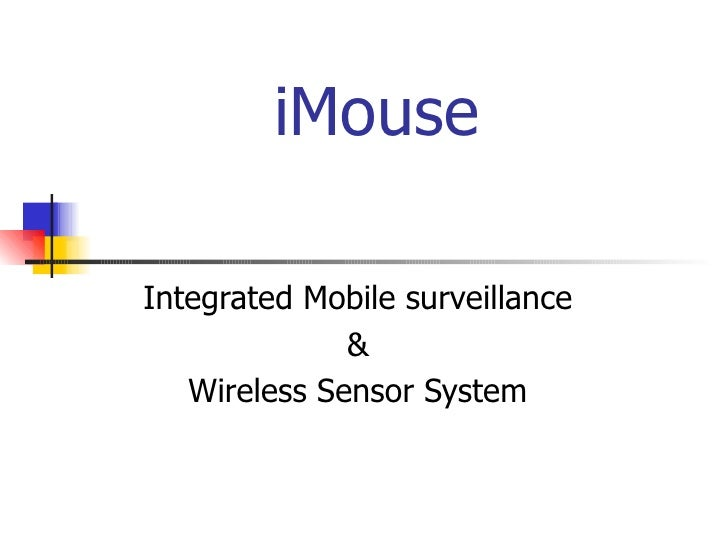 iMouse Integrated Mobile surveillance & Wireless Sensor System