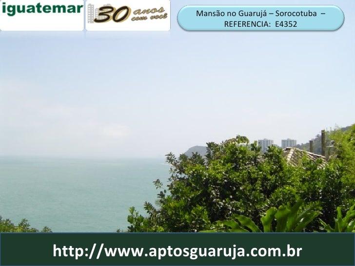 http://www.aptosguaruja.com.br Mansão no Guarujá – Sorocotuba  – REFERENCIA:  E4352
