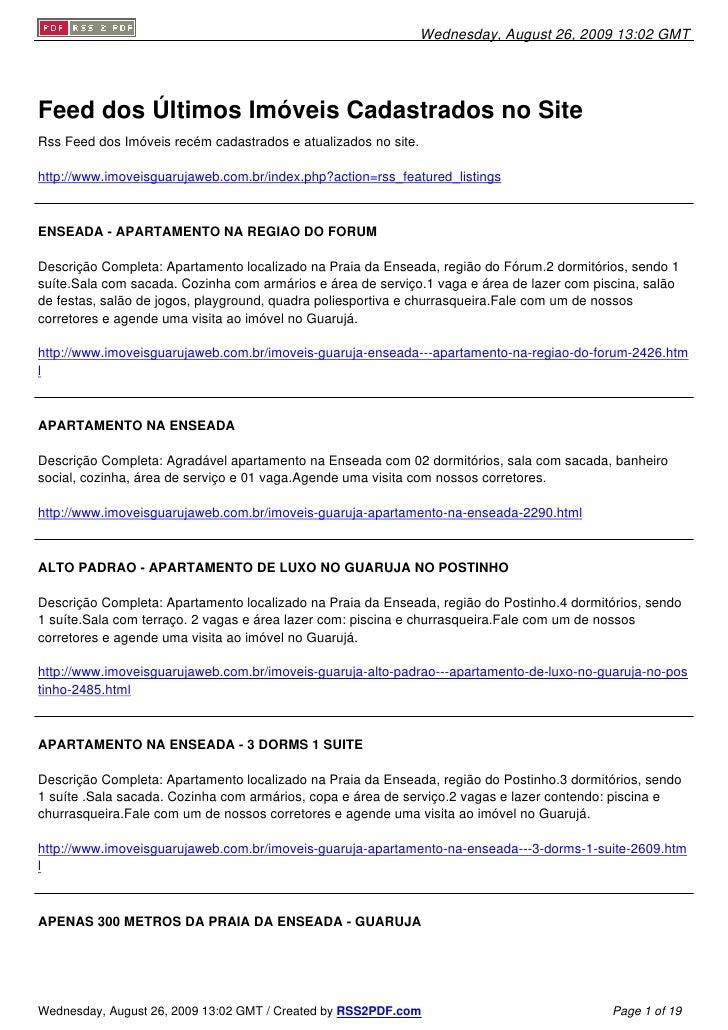 Wednesday, August 26, 2009 13:02 GMT     Feed dos Últimos Imóveis Cadastrados no Site Rss Feed dos Imóveis recém cadastrad...
