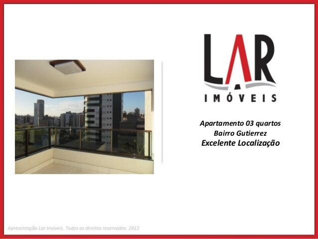 Apartamento 03 quartos   Bairro GutierrezExcelente Localização