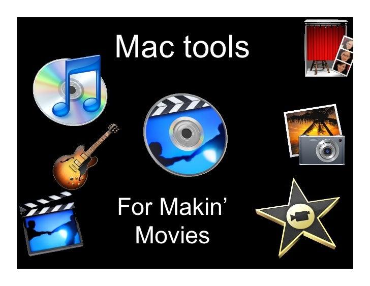 Mac tools    For Makin'  Movies