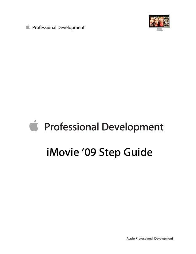 iMovie '09 Step Guide               Apple Professional Development