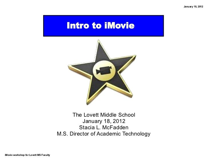 January 18, 2012                                           Intro to iMovie                                              Th...
