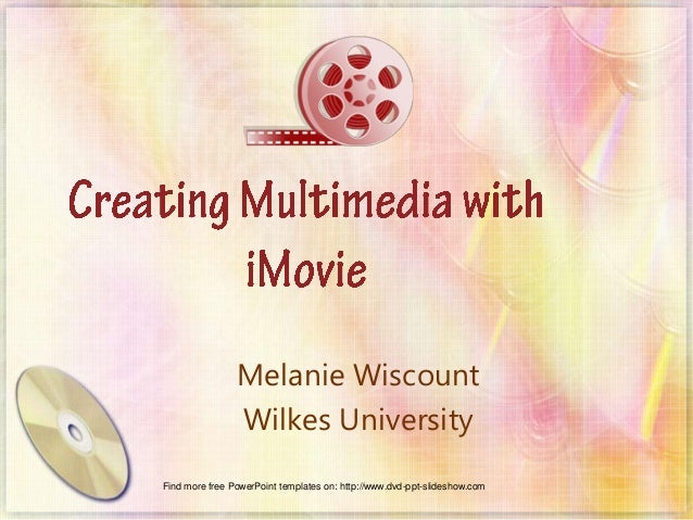 Melanie Wiscount Wilkes University Find more free PowerPoint templates on: http://www.dvd-ppt-slideshow.com