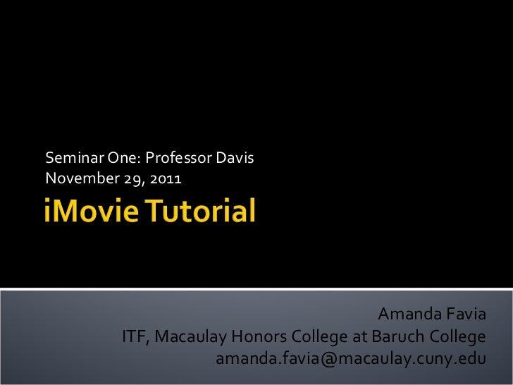 Seminar One: Professor DavisNovember 29, 2011                                           Amanda Favia          ITF, Macaula...