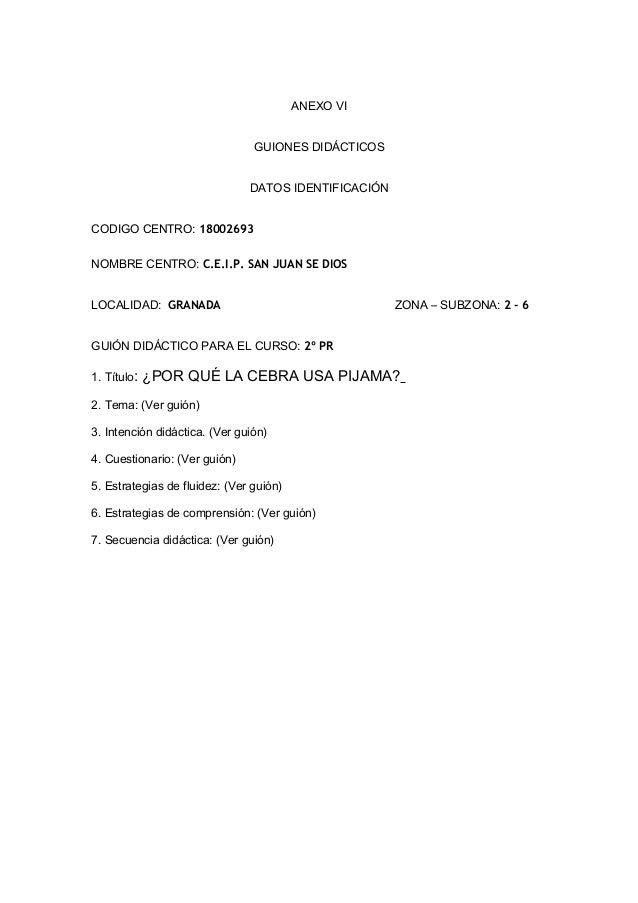 ANEXO VI GUIONES DIDÁCTICOS DATOS IDENTIFICACIÓN CODIGO CENTRO: 18002693 NOMBRE CENTRO: C.E.I.P. SAN JUAN SE DIOS LOCALIDA...