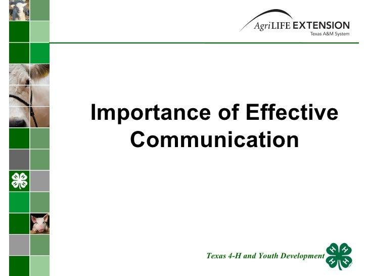 Importance of Effective Communication Texas 4-H and Youth Development