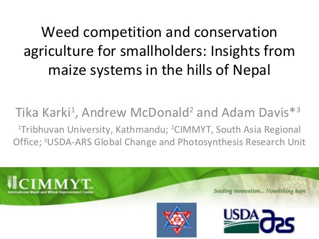 Weed competition and conservation agriculture for smallholders: Insights from maize systems in the hills of Nepal Tika Kar...