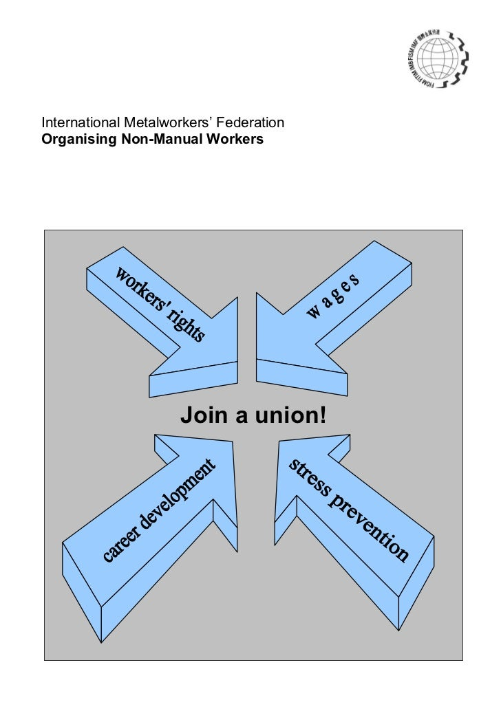 International Metalworkers' FederationOrganising Non-Manual Workers                     Join a union!