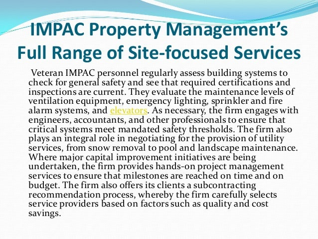 IMPAC Property Management's Full Range of Site-focused Services Veteran IMPAC personnel regularly assess building systems ...