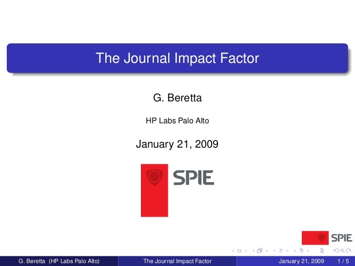 The Journal Impact Factor                                        G. Beretta                                     HP Labs Pa...