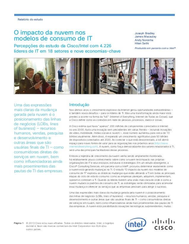 O impacto da nuvem nos modelos de consumo de IT Percepções do estudo da Cisco/Intel com 4.226 líderes de IT em 18 setores ...
