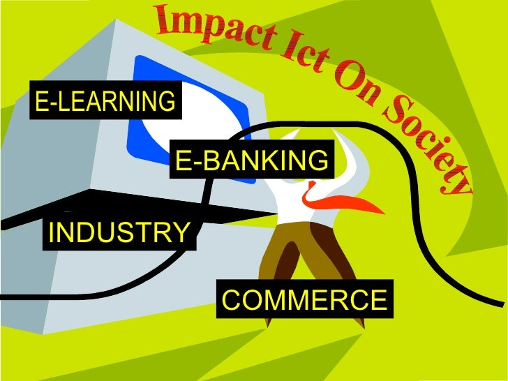 impact of ict on atms Tion and communication technology concepts to solve bank- ing problems  and  social impact of those technologies all over the world.