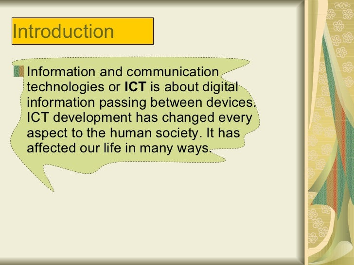 social impacts of ict Ethics and social issues related to information communication technology (ict): 104018/978-1-61692-012-8ch009: information communication technology (ict) has raised new ethical concerns about the protection of personal privacy, protection of intellectual property, user.