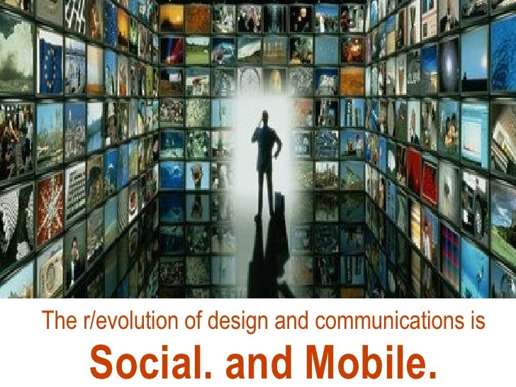 The r/evolution of design and communications is Social. and Mobile. Need multi-channel image