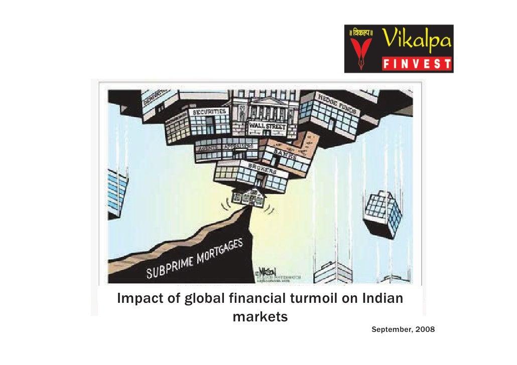 Impact of global financial turmoil on Indian                   markets                                        September, 2...