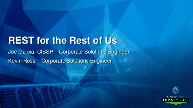 CyberArk Impact 2017 - REST for the Rest of Us