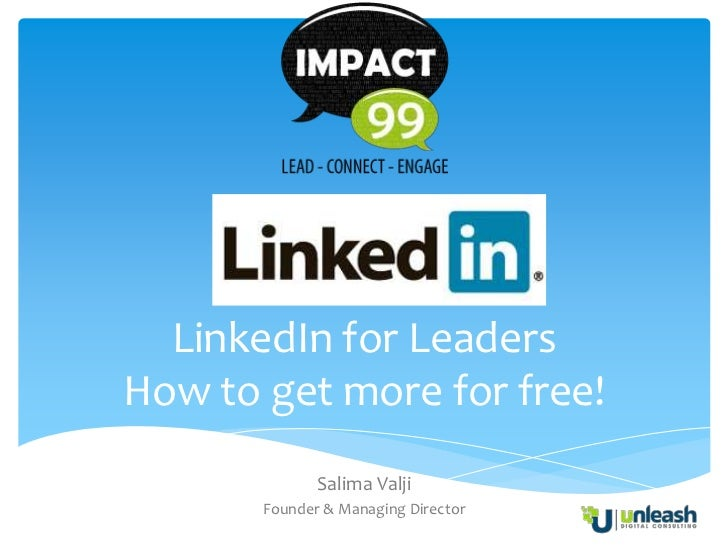 LinkedIn for LeadersHow to get more for free!              Salima Valji       Founder & Managing Director