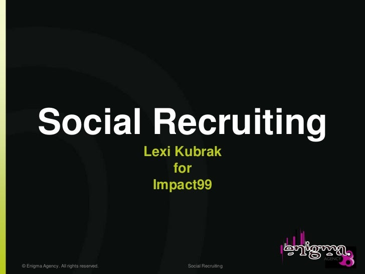 Social Recruiting                                        Lexi Kubrak                                             for      ...