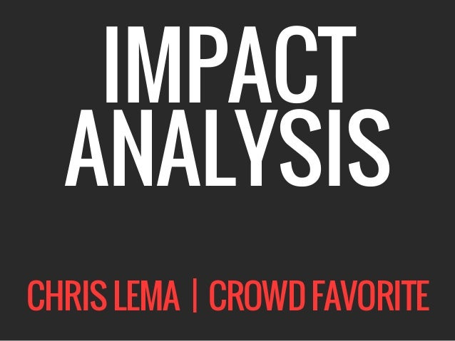 IMPACT ANALYSIS CHRISLEMA | CROWDFAVORITE