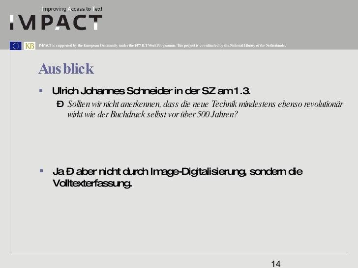 Ausblick <ul><li>Ulrich Johannes Schneider in der SZ am 1.3. </li></ul><ul><ul><li>Sollten wir nicht anerkennen, dass die ...