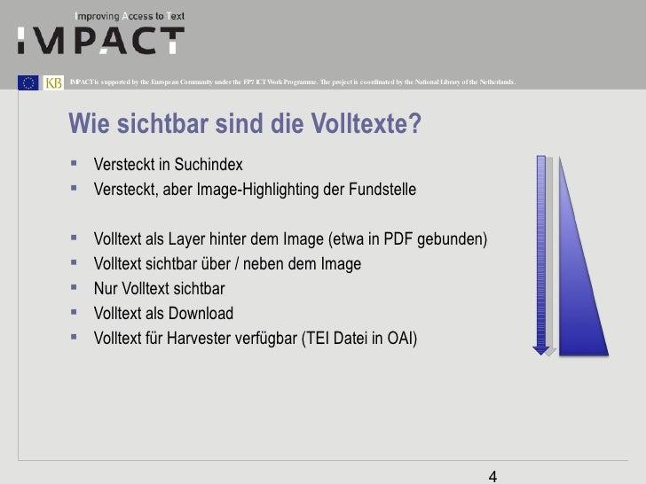 Wie sichtbar sind die Volltexte? <ul><li>Versteckt in Suchindex </li></ul><ul><li>Versteckt, aber Image-Highlighting der F...