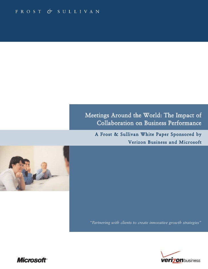 Meetings Around the World: The Impact of   Collaboration on Business Performance   A Frost & Sullivan White Paper Sponsore...