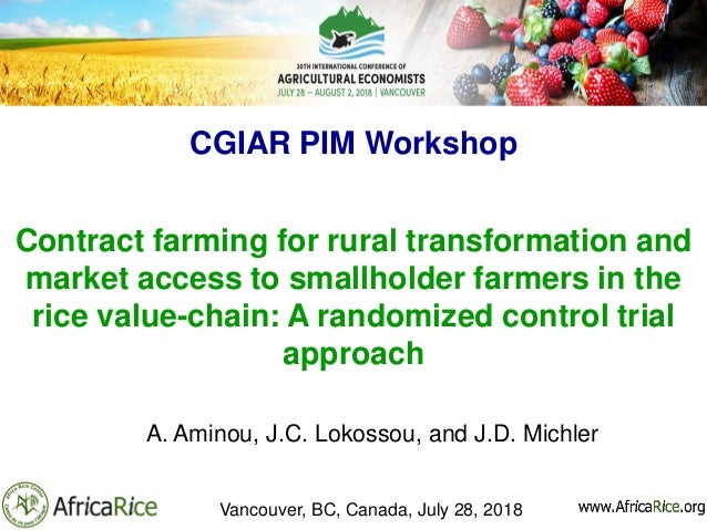 CGIAR PIM Workshop Contract farming for rural transformation and market access to smallholder farmers in the rice value-ch...