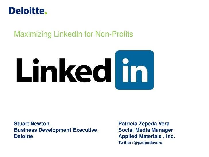Maximizing LinkedIn for Non-ProfitsStuart Newton                    Patricia Zepeda VeraBusiness Development Executive   S...