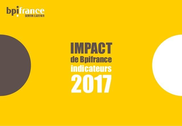 IMPACT de Bpifrance indicateurs 2017