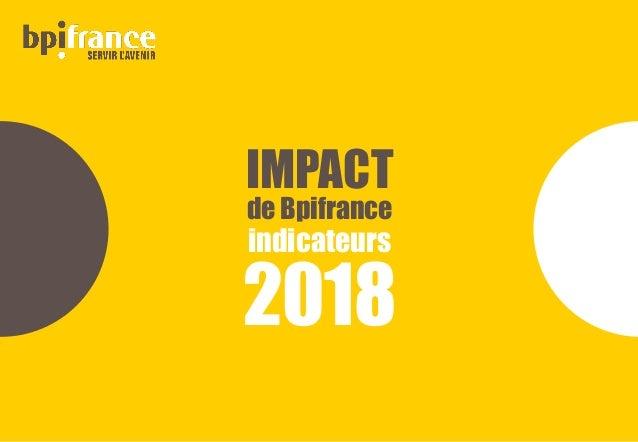 IMPACT de Bpifrance indicateurs 2018