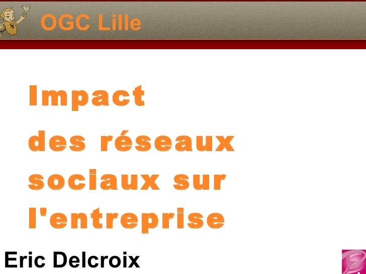 OGC Lille  Impact des réseaux sociaux sur l'entreprise