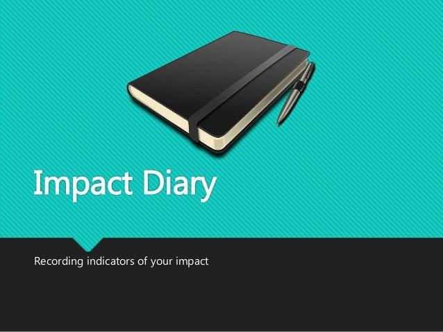 Impact Diary Recording indicators of your impact