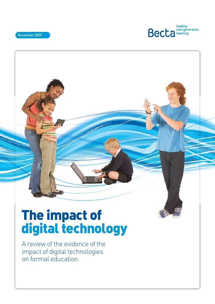November 2009      The impact of  digital technology   A review of the evidence of the   impact of digital technologies   ...