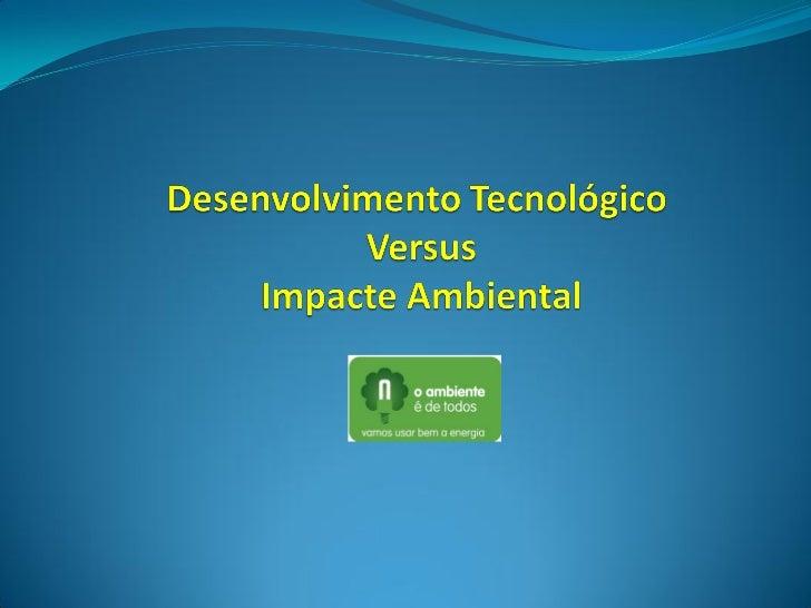 Índice:                       O Impacto Ambiental  Soluções para o ser humano reduzir o impacto ambiental no seu dia a  di...