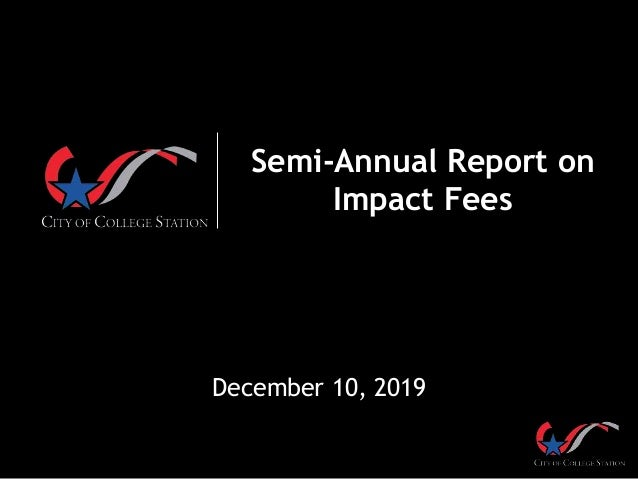 Semi-Annual Report on Impact Fees December 10, 2019