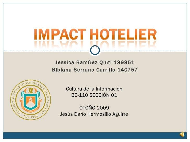 Jessica Ramírez Quitl 139951 Bibiana Serrano Carrillo 140757 Cultura de la Información BC-110 SECCIÓN 01 OTOÑO 2009 Jesús ...