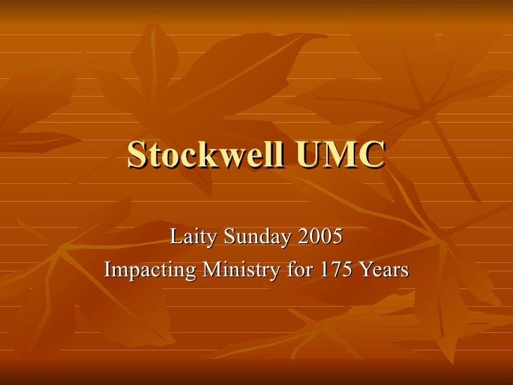 Stockwell UMC Laity Sunday 2005 Impacting Ministry for 175 Years