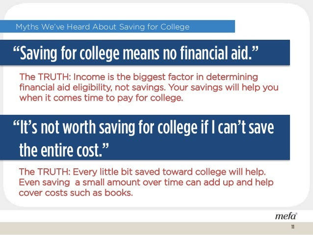 """Myths We've Heard About Saving for College """"Saving for college means no financial aid."""" """"It's not worth saving for college..."""
