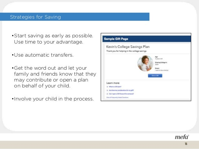 Strategies for Saving •Start saving as early as possible. Use time to your advantage. •Use automatic transfers. •Get the w...