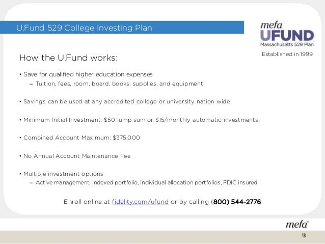Established in 1999 U.Fund 529 College Investing Plan How the U.Fund works: • Save for qualified higher education expenses...