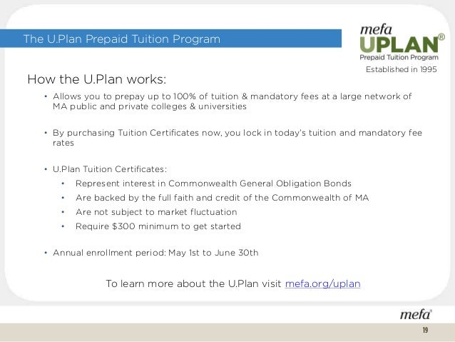 The U.Plan Prepaid Tuition Program How the U.Plan works: • Allows you to prepay up to 100% of tuition & mandatory fees at ...
