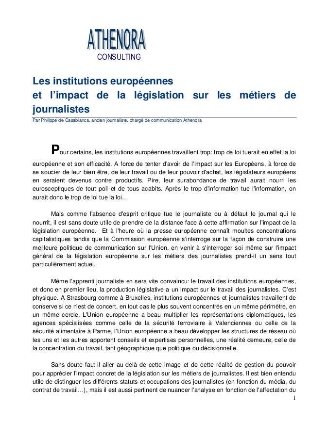 1 Les institutions européennes et l'impact de la législation sur les métiers de journalistes Par Philippe de Casabianca, a...
