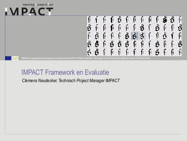 IMPACT is supported by the European Community under the FP7 ICT Work Programme. The project is coordinated by the National...