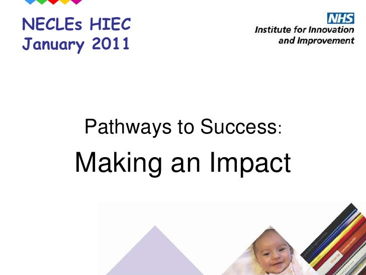 NECLEs HIEC January 2011<br />Pathways to Success:<br />Making an Impact<br />
