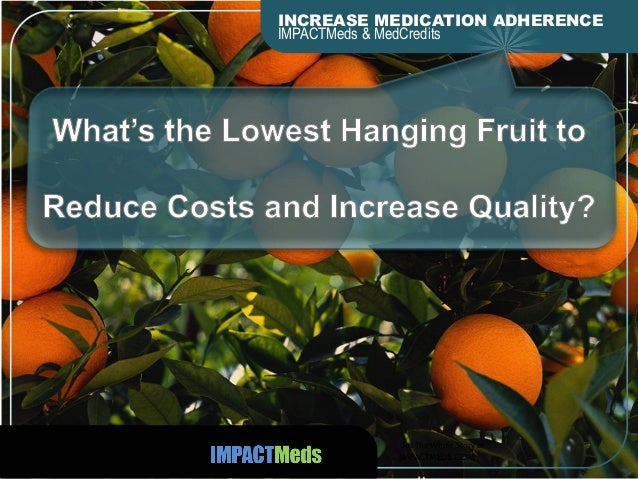 INCREASE MEDICATION ADHERENCE IMPACTMeds & MedCredits  Get  The  Whole  Story  at      IMPACTMEDS.COM
