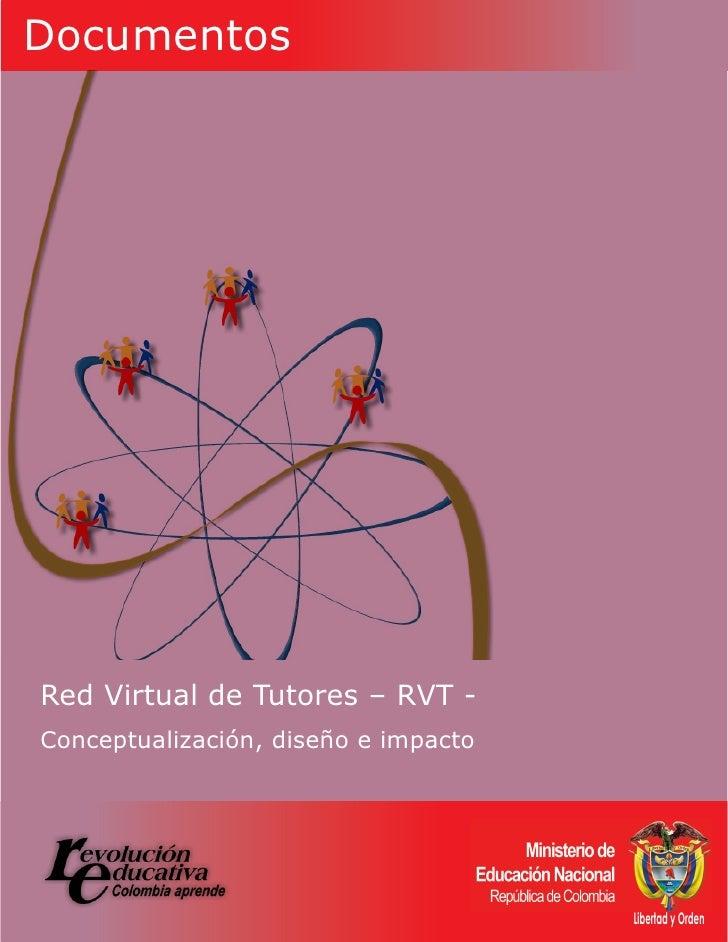 Documentos     Red Virtual de Tutores – RVT - Conceptualización, diseño e impacto                                         ...